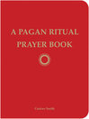 A Pagan Ritual Prayer Book by Ceisiwr Serith eBook